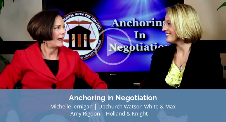 "Michielle Jernigan from Upchurch Watson White & Max and Amy Rigdon from Holland & Knight, explain ""Anchoring in Negotiation"" in this video."