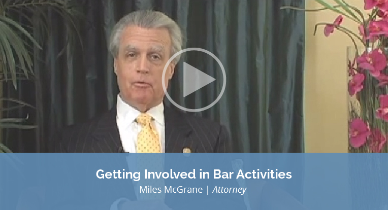 """Miles McGrane, an attorney, explains """"Getting Involved in Bar Activities"""" in this video."""