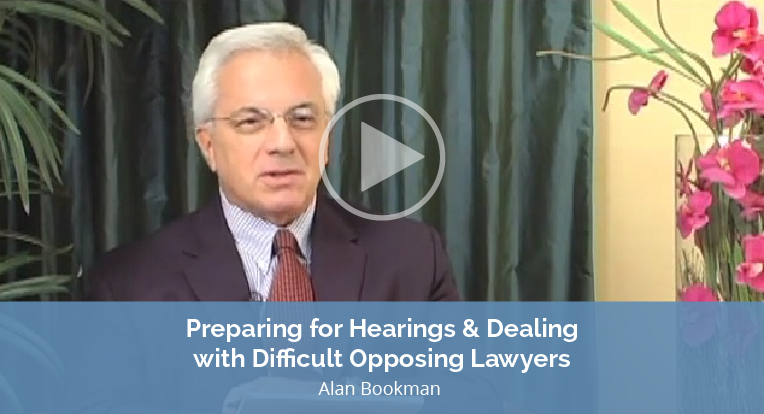 """Alan Bookman explains """"Preparing for Hearings & Dealing with Difficult Opposing Lawyers"""" in this video."""