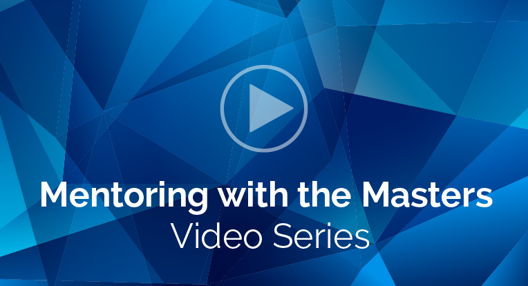 Mentoring with the Masters video series.
