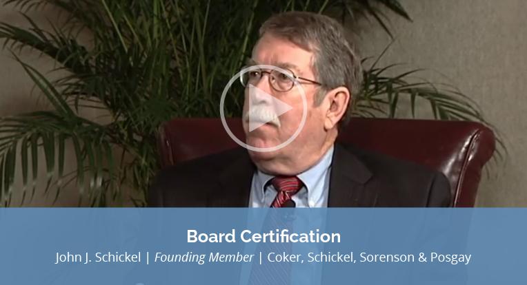 "John J. Schickel, founding member of Coker, Schnickel, Sorenson & Posgay, explains ""Board Certification"" in this video."
