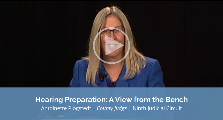 """Antoinette Plogstedt, County Judge, Ninth Judicial Circuit explains """"Hearing Preparation: A View from the Bench"""" in this video."""