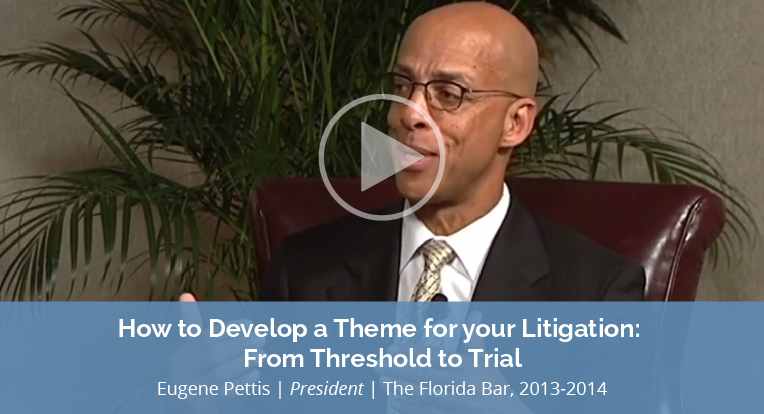 """Eugene Pettis, President, The Florida Bar, 2013-2014, explains """"How to Develop a Theme for your Litigation: From Threshold to Trial"""" in this video."""