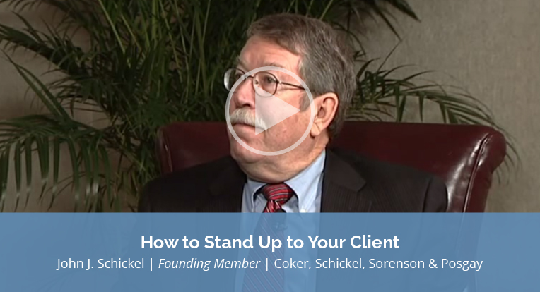 """John J. Schickel, founding member of Coker, Schnickel, Sorenson & Posgay, explains """"How to Stand up to your Client"""" in this video."""
