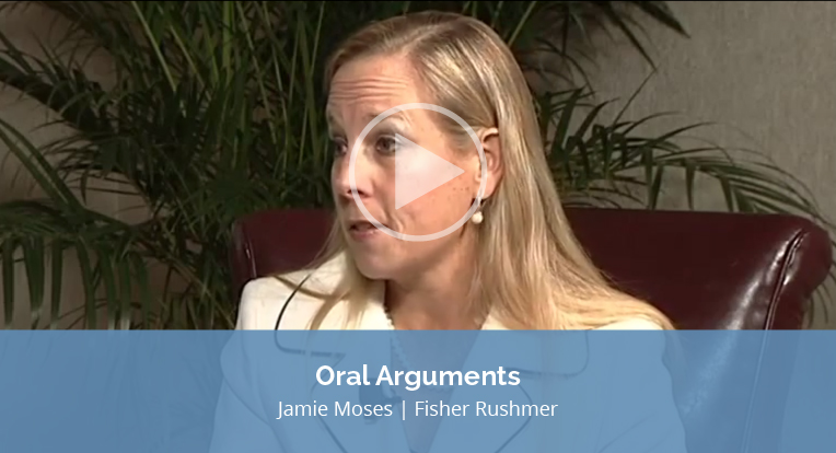 """Jamie Moses, Fisher Rushmer, explains """"Oral Arguments"""" in this video."""