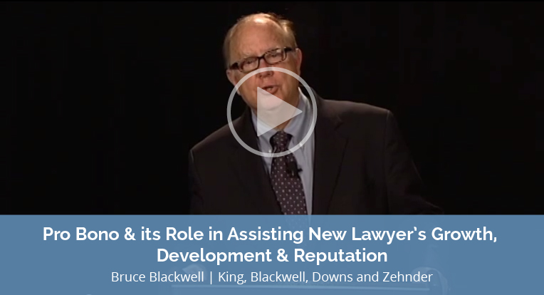 """Bruce Blackwell, King, Blackwell, Downs and Zehnder, explains """"Pro Bono and its Role in Assisting New Lawyer's Growth, Development & Reputation"""" in this video."""