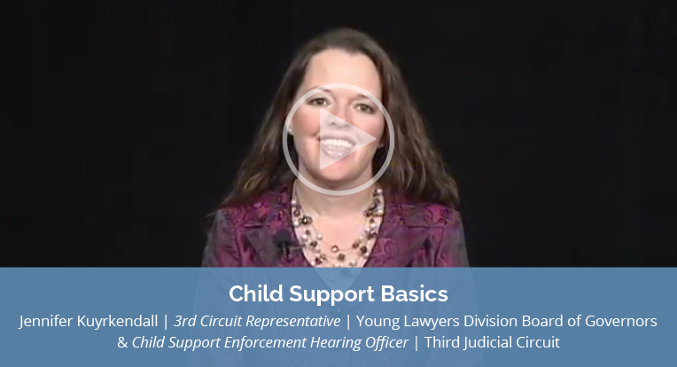 """Jennifer Kuyrkendall, 3rd Circuit Representative Of The Young Lawyers Division Board Of Governors And Child Support Enforcement Hearing Officer Of The Third Judicial Circuit Explains """"Child Support Basics"""" In This Video."""