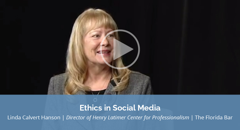 "Linda Calvert Hanson, Director of Henry Latimer Center for Professionalism, The Florida Bar, explains ""Ethics in Social Media"" in this video."