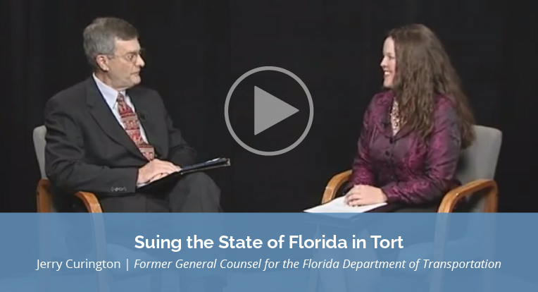 """Jerry Curington, former General Counsel for the Florida Department of Transportation explains """"Suing the State of Florida in Tort"""" in this video."""