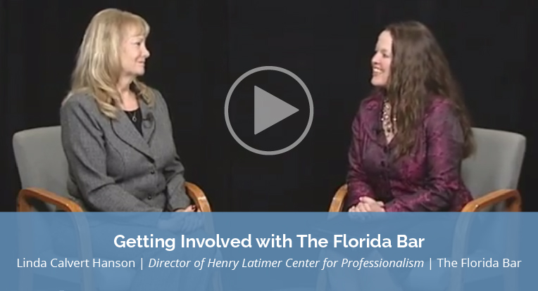 """Linda Calvert Hanson, Director of Henry Latimer Center for Professionalism, The Florida Bar, explains """"Getting Involved with The Florida Bar"""" in this video."""