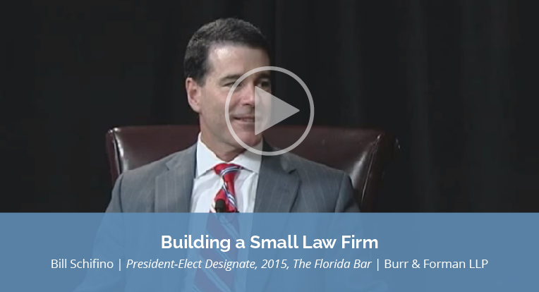 """Bill Schifino, Burr & Foreman LLP, also President-Elect Designate, 2015, The Florida Bar explains """"Building a Small Law Firm"""" in this video."""
