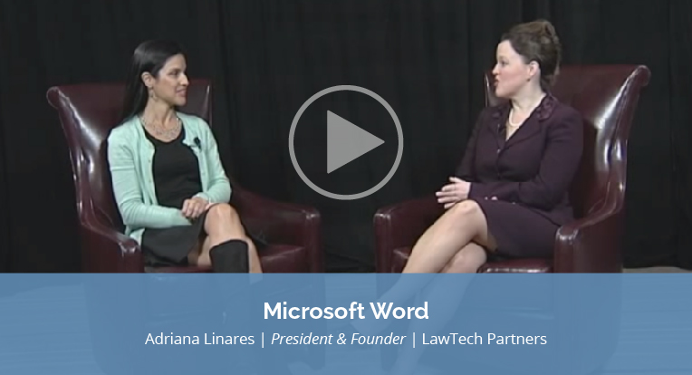 "Adriana Linares, President and Founder of LawTech Partners explains ""Microsoft Word"" in this video."