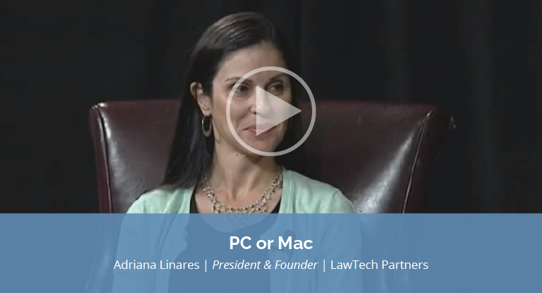 "Adriana Linares, President and Founder of LawTech Partners explains ""PC or Mac"" in this video."