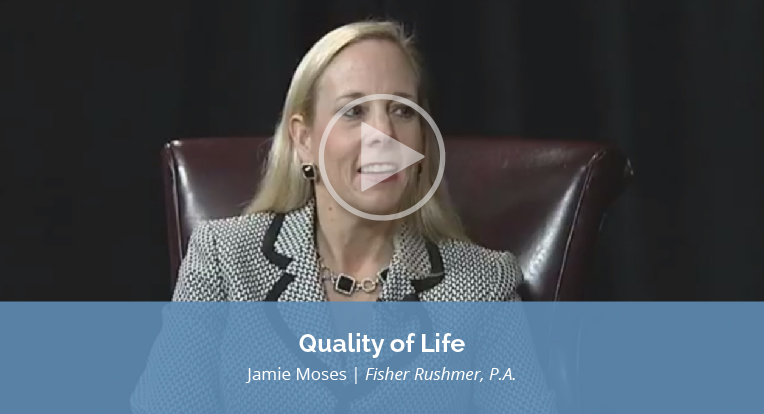 "Jamie Moses, Fisher Rushmer, P.A. explains ""Quality of Life"" in this video."