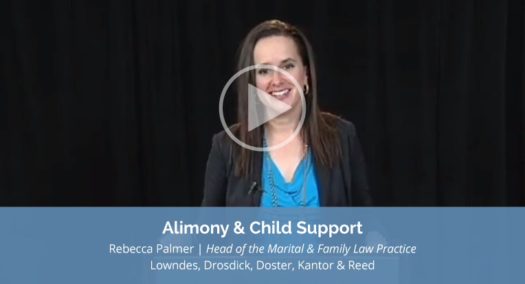 """Rebecca Palmer, Head of the Marital and Family Law Practice of Lowndes, Drosdick, Doster, Kantor & Reed explains """"Alimony & Child Support"""" in this video."""