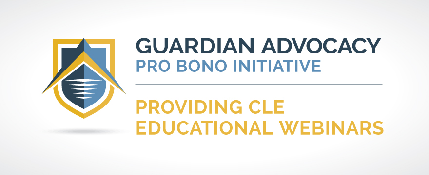 """""""Guardian Advocacy Pro Bono Initiative"""" is written in shades of blue, a thin blue line separates it from the gold text below that reads """"Providing CLE Educational Webinars"""". To the left is a gold and blue shield."""