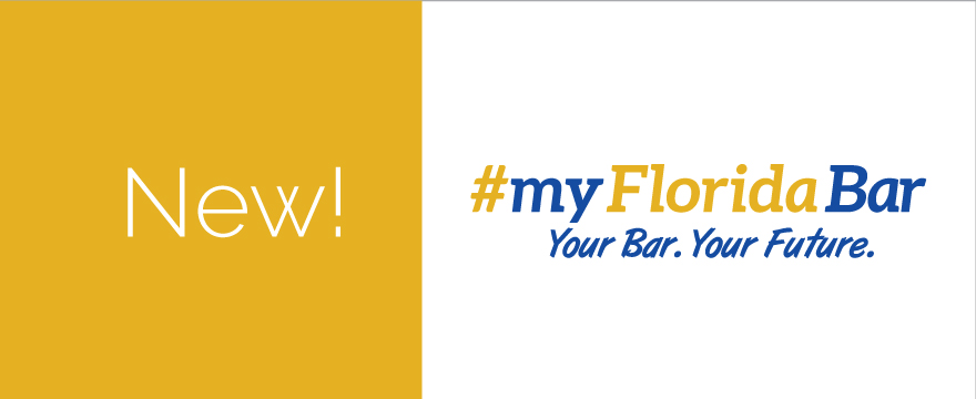 """""""#MyFloridaBar"""" is written in gold and blue, underneath in a blue handwritten-style font it reads """"Your Bar. Your Future."""" All text on the right is on a white background. On the left there is a solid gold square with """"New!"""" in a thin, white font."""