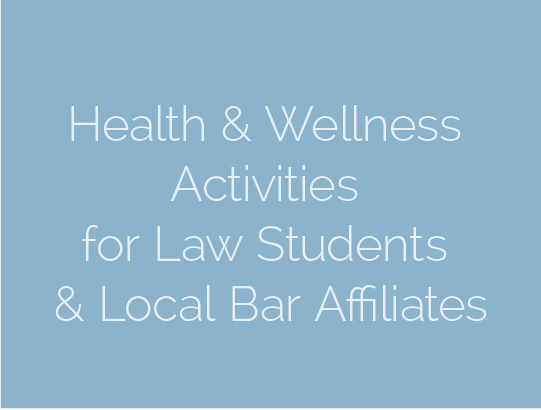 Health & Wellness Activities for Law Students & Local Bar Affiliates